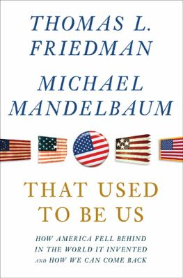 Details about That used to be us : how America fell behind in the world it invented and how we can come back