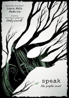 Book cover: Speak: The Graphic Novel by Laurie Halse Anderson