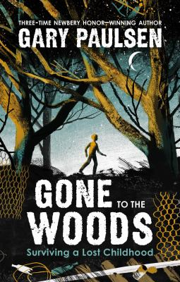 Gone to the woods : by Paulsen, Gary,