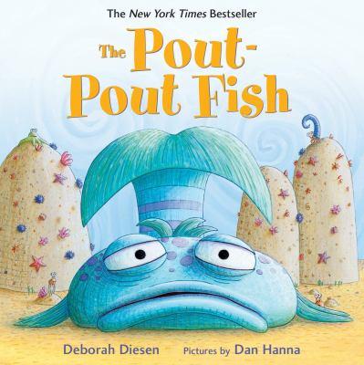 The pout-pout fish / by Diesen, Deborah,