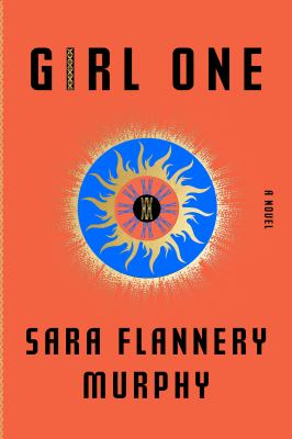 Girl one by Murphy, Sara Flannery, author.