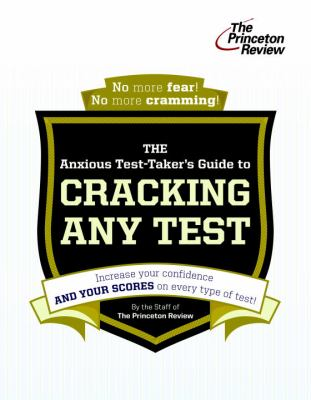 The Anxious Test-Taker's Guide to Cracking Any Test