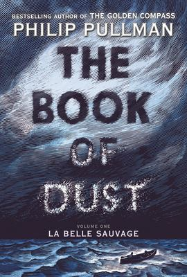 Book cover: La Belle Sauvage (The Book of Dust volume 1) by Philip Pullman