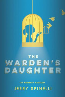 The Warden's Daughter, by Jerry Spinelli