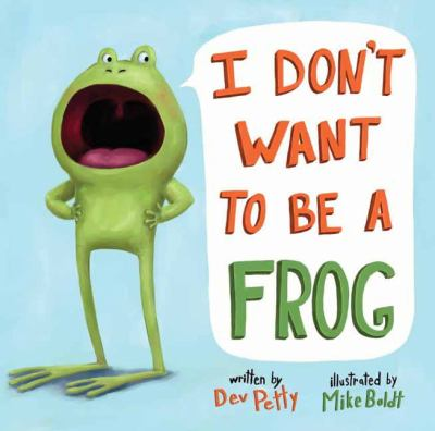 """I Don't Want to Be a Frog"" book cover"