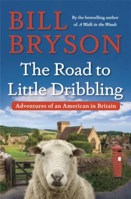 Road to Little Dribbling:  adventures of an American in Britain, The
