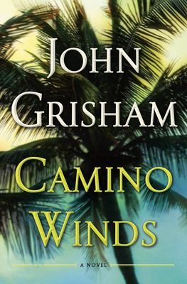 Book Cover: Camino Winds by John Grisham