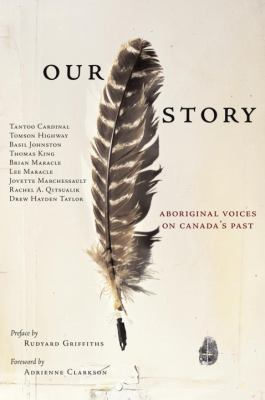 Our Story: Aboriginal Voices on Canada