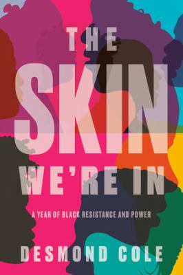 book cover: The Skin We're In by Desmond Cole