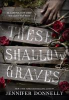 These Shallow Graves by Jennifer Donnelley(book cover)