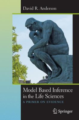 book cover: Model Based Inference in the Life Sciences