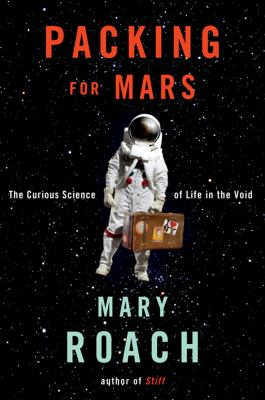 "cover of ""Packing for Mars"""