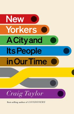 New Yorkers : a city and its people in our time