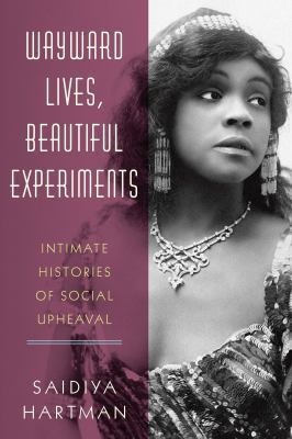 Wayward Lives, Beautiful Experiments book jacket