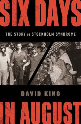 Six Days in August: The Story of Stockholm Syndrome book cover