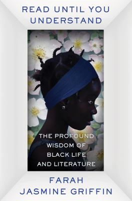 Read until you understand : the profound wisdom of Black life and literature