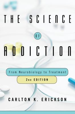 The science of addiction : from neurobiology to treatment