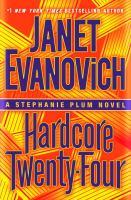Hardcore twenty-four : a Stephanie Plum novel