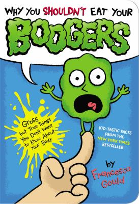 """Why You Shouldn't Eat Your Boogers"" book cover"