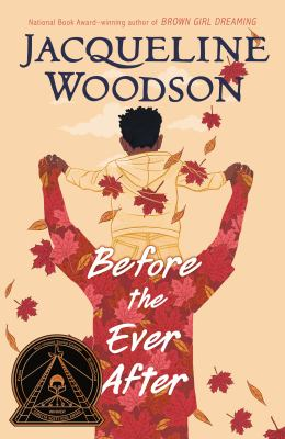 Before the ever after / by Woodson, Jacqueline,