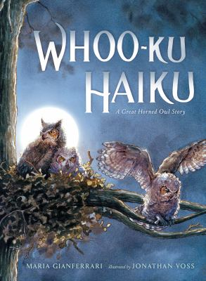 Whooo-ku haiku : a great horned owl story