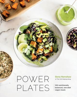 Power plates : 100 nutritionally balanced, one-dish vegan meals
