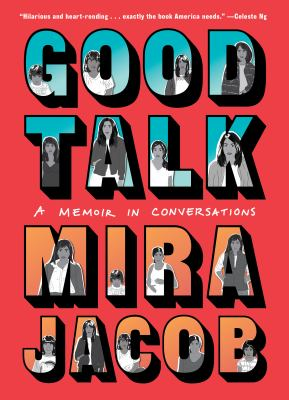 Good talk : a memoir in conversations / Mira Jacob.