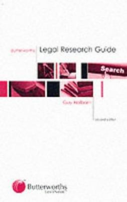 Butterworths legal research guide / Guy Holborn ; with a foreword by Lord Steyn.