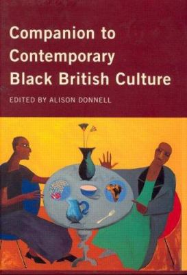 Companion to Contemporary Black British Culture Alison Donnell and Alison Donnell