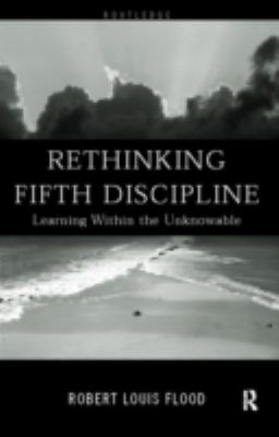 Book jacket for Rethinking Fifth Discipline: Learning Within the Unknowable