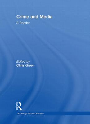 Crime and Media a Reader Edited by Chris Greer.