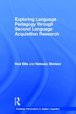 book cover of Exploring Language Pedagogy Through Second Language Acquisition Research