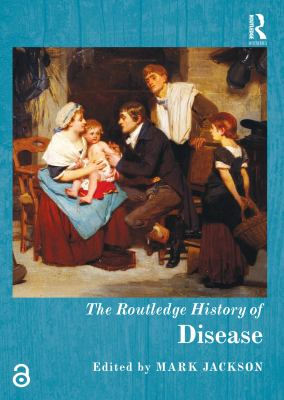 TRoutledge Histories: The Routledge History of Disease by Mark Jackson