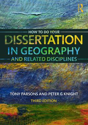 How to Do Your Dissertation in Geography and Related Disciplines Cover