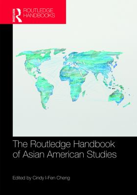 The Routledge Handbook of Asian American Studies by  Cindy I-Fen Cheng (Editor)