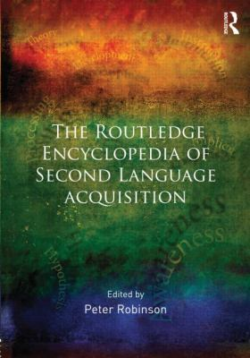 Book jacket for The Routledge Encyclopedia of Second Language Acquisition
