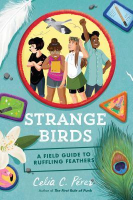 Strange birds : a field guide to ruffling feathers