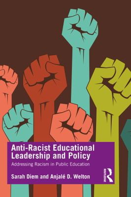 Anti-Racist Educational Leadership and Policy