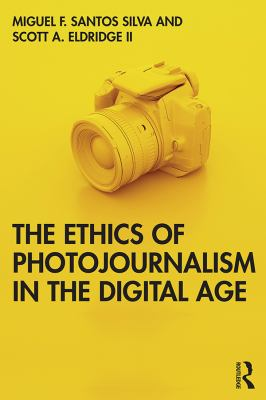 Cover Art - The Ethics of Photojournalism in the Digital Age