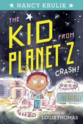 The Kid from Planet Z Crash!