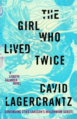 The Girl Who Lived Twice (Millennium series #6) book cover