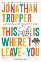 Book cover for This is Where I Leave You by Jonathan Tropper