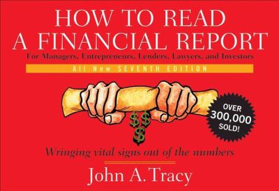 Front cover art for the book How to read a financial report : wringing vital signs out of the numbers by John A. Tracy.