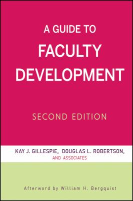A Guide to Faculty Development (2nd ed.)