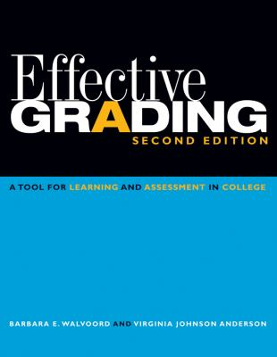 Effective grading : a tool for learning and assessment in college