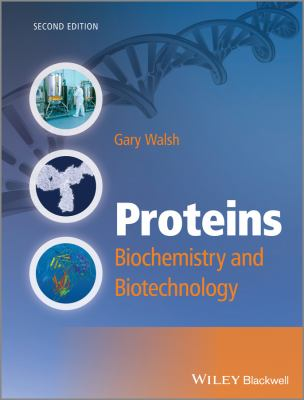 Cover Art for book Proteins: Biochemistry and Biotechnology