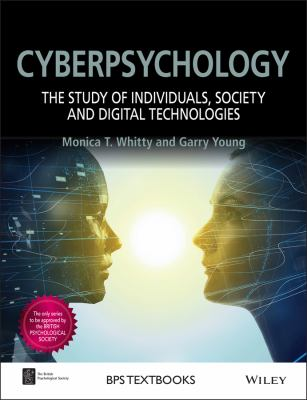 Cyberpsychology: The Study of Individuals, Society and Digital Technologies