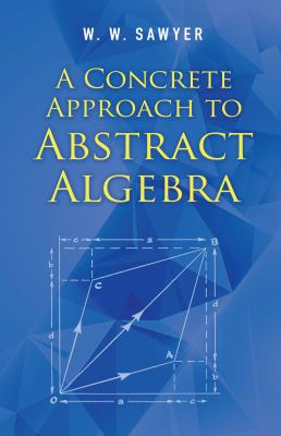 book cover: A Concrete Approach to Abstract Algebra