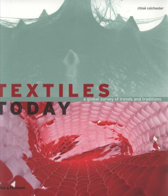 Textiles today : a global survey of trends and traditions