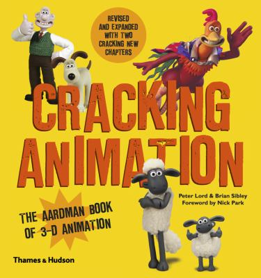 Cracking Animation:The Aardman book of 3D animation. By Peter Lord, Brian Sibley & Nick Park